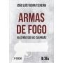 Armas de Fogo - Elas Não São As Culpadas - 2ª Ed. 2018