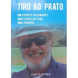 TIRO AO PRATO - Um Esporte Fascinante. Uma Escola de Vida. Uma Terapia.